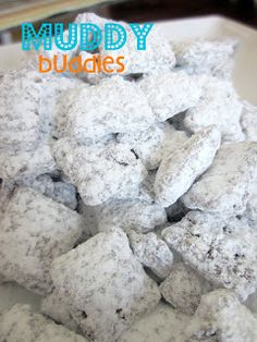 Muddy Buddies ~  9 C Chex, 1 C chocolate chips, ½ C peanut butter, ¼ C butter, 1 t vanilla, 1½ C powdered sugar.  Melt chocolate-butter; add vanilla & cereal; toss in powdered sugar; spread on wax paper to cool.