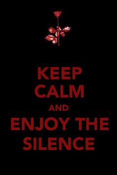 Keep Calm - Enjoy the Silence