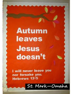 Sunday school bulletin board - a simple graphic fall themed board with some 3-D leaves.