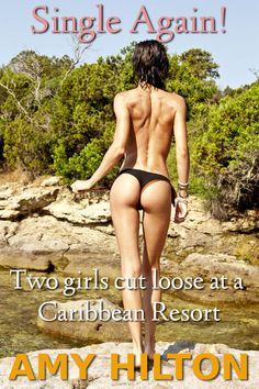 Single again! Two women let their hair down at a hedonistic resort.
