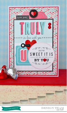 Card Share: Truly In Love With You using @Echo Park Paper Head Over Heels designed by Lisa Swift