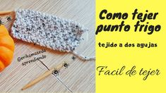 COMO TEJER PUNTO TRIGO (point blé), tejido a dos agujas/Facil de tejer Erika, Youtube, How To Knit, Knits, Tutorials, Dots, Youtubers, Youtube Movies