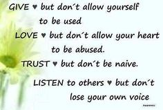 Positive Inspirational Quotes: Give , Love ,Trust and Listen...