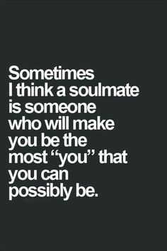 Soul mates make you the best you