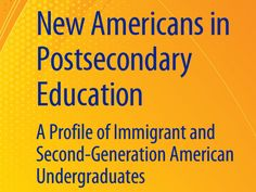 New Americans in Postsecondary #Education: A Profile of Immigrant and Second-Generation American Undergraduates | U.S. NCES report | #highered #research