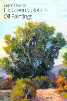 Frustrated with your oil paintings? Learn how to fix color mistakes from a seasoned painter!