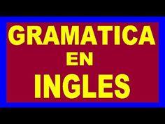 REGLAS GRAMATICALES EN INGLES - GRAMATICA EN INGLES - GRAMATICA BASICA EN INGLES - YouTube