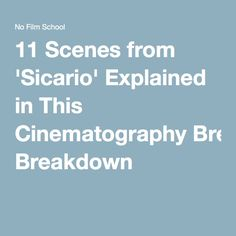 11 Scenes from 'Sicario' Explained in This Cinematography Breakdown