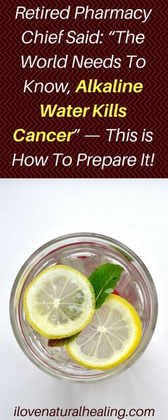 """Retired Pharmacy Chief Said- """"The World Needs To Know, Alkaline Water Kills Cancer"""" — This is How To Prepare It!"""