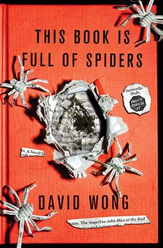 I will NOT be reading this book. This Book Is Full of Spiders: Seriously, Dude, Don't Touch It, by David Wong Book Cover Design, Book Design, Books To Read, My Books, Music Books, Horror Books, Best Horrors, Cool Books, Dont Touch
