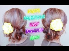 PROM HAIRSTYLE EASY BRAIDED BUN    Awesome Hairstyles