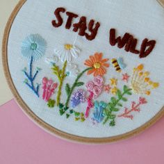 Stay Wild Hand Embroidery Hoop Art in Pastel - Custom Made by minaxmesa.etsy.com #handembroidery #contemporaryembroidery #staywild #flowers #flowerembroidery #handmade #pastel #minaxmesa