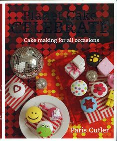 """Read """"Planet Cake Celebrate"""" by Paris Cutler available from Rakuten Kobo. Be the star of the party with Paris Cutler's inspiring guide to cake making for birthdays, fundraisers, bridal showers a. Mini Cakes, Cupcake Cakes, Friendship Cake, Cake Decorating Books, Planet Cake, Polka Dot Cupcakes, Character Cakes, Fudge Cake, Small Cake"""