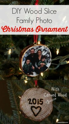 DIY Homemade Wood Slice Family Photo Christmas Ornament - so cool to use the tree slice from the tree to make ornaments for the tree!
