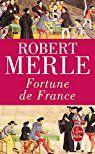 Fortune de France, tome 1 par Robert Merle