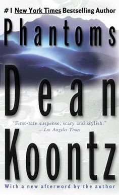 My favorite Dean Koontz novel, about an ancient sentient blob that has been responsible for mass disappearances throughout the ages.