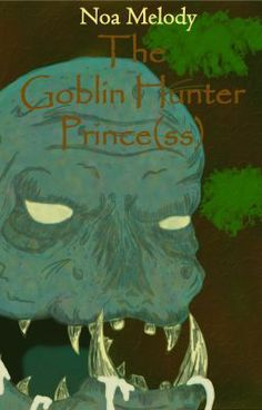 """""""The Goblin Hunter Prince(ss) - Chapter 21"""" by Sincere_Melody - """"They call me the Goblin Hunter Prince, but I know not what the fuss is about. I kill Goblins for a l…"""""""