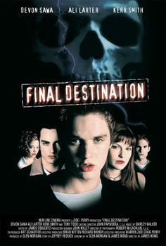 Final Destination. The first movie that launched the best/most ridiculous franchise.