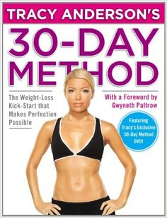 Tracy Anderson's 30-Day Method: The Weight-Loss Kick-Start that Makes Perfection Possible: Tracy Anderson, Gwyneth Paltrow: 9780446562058: Amazon.com: Books