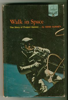Walk In Space by Gene Gurney Random House 1967 Hardback