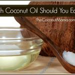 How Much Coconut Oil Should You Eat A Day? - The Coconut Mama