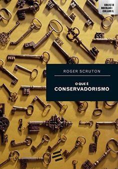 O que é Conservadorismo - Livros na Amazon.com.br