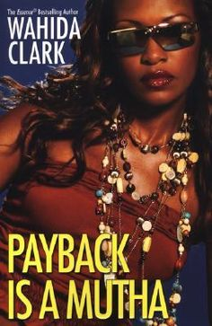 New arrival: Payback is a Mutha by Wahida Clark
