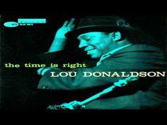 Lou Donaldson - Lou's Blues - YouTube