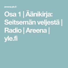 Osa 1 | Äänikirja: Seitsemän veljestä | Radio | Areena | yle.fi Audio