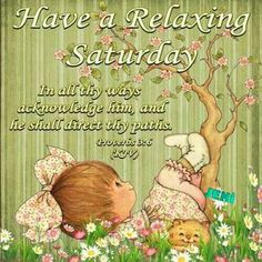 Have A Relaxing Saturday Proverbs 3:6