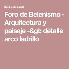 Foro de Belenismo - Arquitectura y paisaje -> detalle arco ladrillo