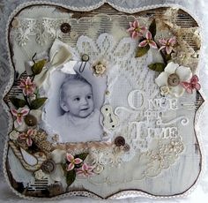 Once Upon a Time...sweet heritage baby layout beautifully embellished with lace overlays and flowers...wow.