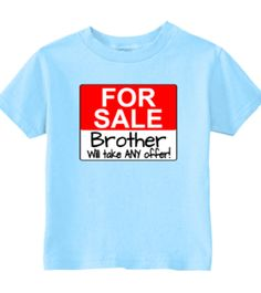 1841c010 ... U.S. Custom Kids. See more. Brother For Sale Will Take Any Offer Toddler  T-Shirt