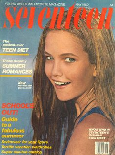 Diane Lane - Seventeen, May 1980...this magazine was a must thru middle and high school!!