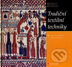 Tradicni textilni techniky (Jitka Stankova, Ludvik Baran)