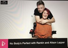 No Body's Perfect...but everyone is unique   No Body's Perfect is a documentary recently screened by BBC4 with acclaimed photographer Rankin and artist Alison Lapper whose nude pregnant limbless body was sculpted by Marc Quinn and displayed in Trafalgar Square until 2007 becoming a famous and for some controversial landmark. The documentary follows four people who have great problems in accepting themselves and in seeing themselves as unique individuals all because of some physical condition…