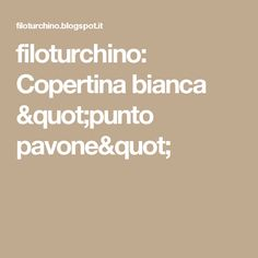 "filoturchino: Copertina bianca ""punto pavone"""
