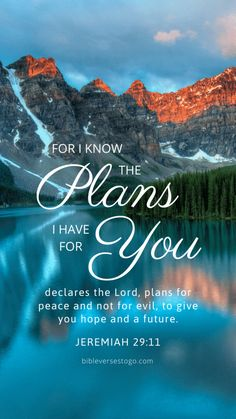 """""""For I know the thoughts that I think toward you, says the Lord, thoughts of peace and not of evil, to give you a future and a hope."""" - Jeremiah God's plan for our lives is always the best; we just need to trust Him and submit to His will. Biblical Verses, Prayer Scriptures, Bible Prayers, Prayer Quotes, Inspirational Bible Quotes, Bible Verses Quotes, Bible Verses About Nature, Bible Verse Wallpaper, Bible Verse Background"""