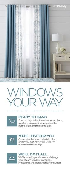 Windows are the statement pieces of your home. Floor-to-ceiling windows are dramatic all on their own, while smaller windows can be amped up to provide the same effect. Whether you have décor already in mind or you need help revamping your windows and window treatments, consider JCPenney when upgrading your home. With a large selection of curtains, blinds and shades, and window hardware, you're sure to find draperies and coordinating curtain hardware that fits your space.