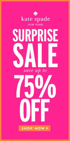 Save up to 75% at the kate spade surprise sale! Ends August 14th.