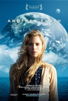 Another Earth (2011)  On the night of the discovery of a duplicate planet in the solar system, an ambitious young student and an accomplished composer cross paths in a tragic accident. Fantastic movie.