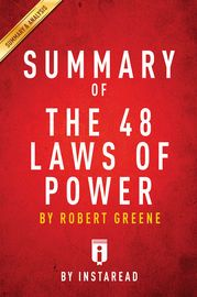 Summary of The 48 Laws of Power   http://paperloveanddreams.com/book/1080853222/summary-of-the-48-laws-of-power   Summary of The 48 Laws of Power by Robert Greene   Includes AnalysisPreview:The 48 Laws of Power by Robert Greene is a self-help book offering advice on how to gain and maintain power, using lessons drawn from parables and the experiences of historical figures.Power depends on the relationships between a person and those he or she seeks to control. Powerful people must cultivate…