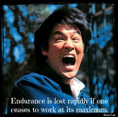 #brucelee Endurance is lost rapidly if one ceases to work at its maximum. Please visit https://www.facebook.com/bruceleephotos for more Bruce Lee photos
