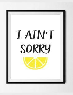 Beyoncé I Ain't Sorry Lyric Beyonce Print von RoseHootonDesigns