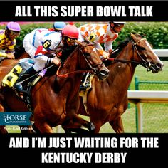 lol I wanna go watch the Kentucky Derby someday... and the Belmont... and the Preakness... haha