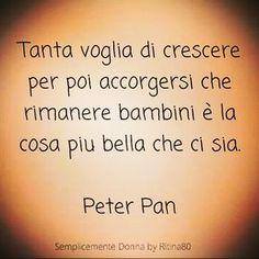 Disney Songs, Disney Quotes, Peter Pan Party, Italian Quotes, Tumblr Quotes, Lyric Quotes, Movie Quotes, Quotes Quotes, Peter Pan Disney