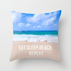 Hey, I found this really awesome Etsy listing at https://www.etsy.com/listing/225161793/throw-pillow-cover-eat-sleep-beach