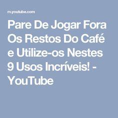 Pare De Jogar Fora Os Restos Do Café e Utilize-os Nestes 9 Usos Incríveis! - YouTube