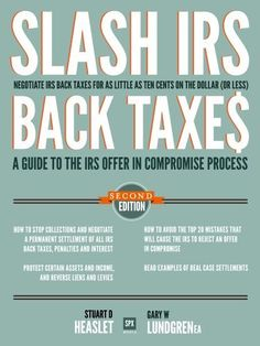 Slash IRS Back Taxes - Negotiate IRS Back Taxes for as Little as Ten Cents on the Dollar (or less) by Gary W. Lundgren. $4.94