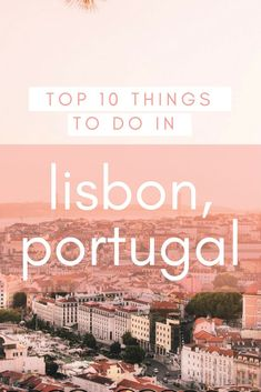 If you find yourself traveling through Lisbon, Portugal make sure you do not miss any of these main attractions to the city.